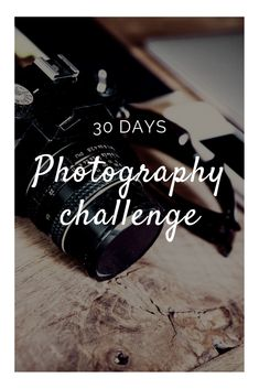 Challenge: 30 Days of photography