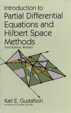 """Read """"Introduction to Partial Differential Equations and Hilbert Space Methods"""" by Karl E. Gustafson available from Rakuten Kobo. Easy-to-use text examines principal method of solving partial differential equations, systems, computation met. Calculus, Algebra, Trigonometry Worksheets, Fun Math, Maths, Partial Differential Equation, Physics And Mathematics, Math Books, Thing 1"""