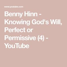 Benny Hinn - Knowing God's Will, Perfect or Permissive Benny Hinn, Knowing God, You Youtube, Healing, Make It Yourself, Blog, Therapy, Recovery