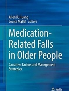 Medication-Related Falls in Older People: Causative Factors and Management Strategies free download by Allen R. Huang Louise Mallet (eds.) ISBN: 9783319323022 with BooksBob. Fast and free eBooks download.  The post Medication-Related Falls in Older People: Causative Factors and Management Strategies Free Download appeared first on Booksbob.com.