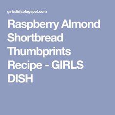 Raspberry Almond Shortbread Thumbprints Recipe - GIRLS DISH