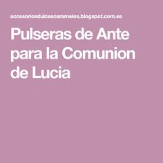 Pulseras de Ante para la Comunion de Lucia Birthday Crowns, Baptisms, Garlands, Names, Felt, Bangle Bracelets