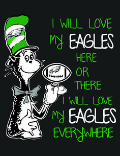 I will love my Eagles here or there I will love my Eagles anywhere, Philadelphia Eagles football, NFL, Cat In The Hat, SVG Cut File - zibbet - Philadelphia Eagles Wallpaper, Philadelphia Eagles Merchandise, Philadelphia Eagles Football, Nfl Philadelphia Eagles, Pittsburgh Steelers, Dallas Cowboys, Eagles Memes, Eagles Nfl, Eagles Super Bowl