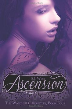 Ascension (Book 4, The Watcher Chronicles) (Volume 4) | S.J. West