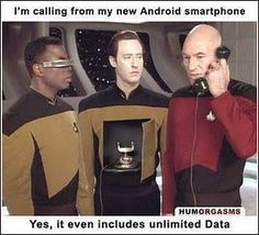 android with unlimited data. :D star trek.