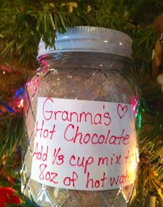 Granma's Hot Chocolate   35 oz coffee creamer  25 oz instant dry milk 1 lb powdered sugar 40 oz Powdered nesquik   Mix all ingredients together in a large bowl or 2 large bowls.  1/4-1/3 cup per 8oz of hot water. Depends how chocolatey you like it. Store in air tight container. Perfect to put in mason jars or other containers with instructions for gifts. :)  Thank you Granma! <3