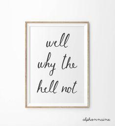 Well Why The Hell Not Art Print Black & White von alphonnsine