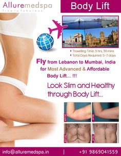 Body lift is procedure to reshapes the body by removing the excess skin and fat by Celebrity Body lift surgeon Dr. Milan Doshi. Fly to India for Body lift surgery (also known as body lifting, full body lift) at affordable price/cost compare to Beirut, Tripoli, Djounie,LEBANON at Alluremedspa, Mumbai, India.   For more info- http://www.Alluremedspa-lebanon.com/cosmetic-surgery/body-surgery/body-lift.html