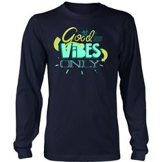"""Good Vibes Only"" T-Shirt"