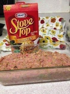 Stuffing meatloaf - instead of mixing meatloaf & stuffing together, make usual meatloaf, spread into 9x13 baking dish, top w/1 can cream of mushroom soup & then top that w/stove top stuffing.  Be sure to use lean ground beef.  Made tonight, very good!
