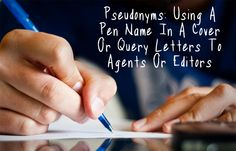 Pseudonym: Using a pen name in cover or query letters - Writer's Relief, Inc.