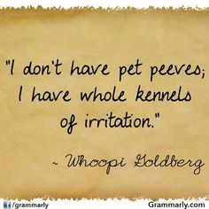 "Right? Feel free to share your ""kennels."" kennel, pet peeves, irrit, funni, exact, pets, humor, aaa quot, grammar"