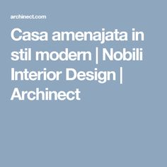 Casa amenajata in stil modern | Nobili Interior Design | Archinect