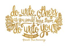 "THE GOLDEN RULE:""Do unto others as you would have them do unto you.""Get this print in my shop!Or in Gold Foil!And be sure to check out my cases in my Casetify shop!Read the story behind Encouraging Wednesdays."