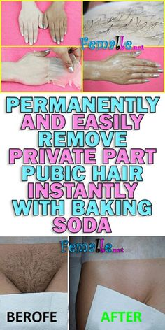Permanently and easily remove Private Part Pubic Hair Instantly With Baking Soda
