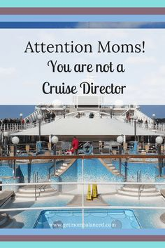 Moms: You are allowed to take time for yourself, to let your kids be bored, and to be unscheduled. It's important to your sanity and your kids' well-being that you understand you're a mom, not a cruise director.