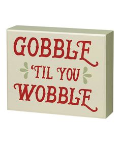 Look at this 'Til You Wobble' Box Sign on #zulily today!