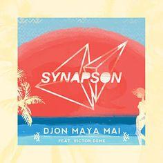 Djon Maya Maï - Synapson Feat. Victor Démé