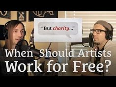 When Should Artists Work for Free?