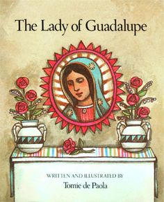 """Read """"The Lady of Guadalupe"""" by Tomie dePaola available from Rakuten Kobo. A gorgeously depicted story of the Lady of Guadalupe and her love for the people of Mexico In stunning words and images,. This Is A Book, I Love Books, Lady Guadalupe, Indian Paintbrush, Catholic Books, Religious Education, Blessed Virgin Mary, Christmas Books, Blessed Mother"""
