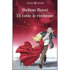 Di tutte le ricchezze - Stefano Benni Lets Dance, Ibs, Im In Love, Book Worms, My Books, Reading, Movie Posters, Heart, Crafts