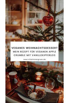 Veganes Weihnachtsdessert |Mein Rezept für veganen Apple Crumble mit Vanillekipferleis Freebies, Villa, Table Decorations, Blog, Home Decor, Food Waste, Vegan Treats, Icecream Craft, Decoration Home