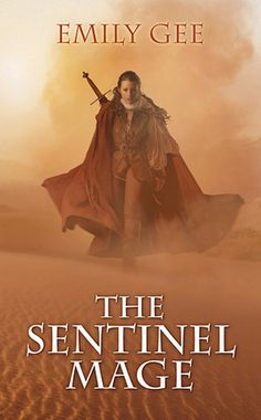 Emily Gee, The Sentinel Mage (The Cursed Kingdoms, #1)