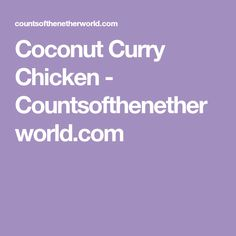 Coconut Curry Chicken - Countsofthenetherworld.com Healthy Chicken Recipes, Vegetarian Recipes, Cooking Recipes, Chinese Appetizers, Clean Dinner Recipes, Cooking Basmati Rice, Coconut Curry Chicken, Curry Dishes, Health Dinner