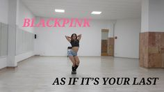 BLACKPINK - (마지막처럼) AS IF IT'S YOUR LAST - Dance Cover