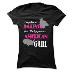 Awesome Tee Limited Edition - American Girl in Bolivia Shirt; Tee