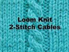 The Gallery London Serenity Loom - How to Loom Knit 2-Stitch Cable