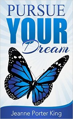Pursue Your Dream - Kindle edition by Jeanne Porter King. Religion & Spirituality Kindle eBooks @ Amazon.com.