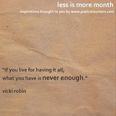 Less is More Quotes: Having It All