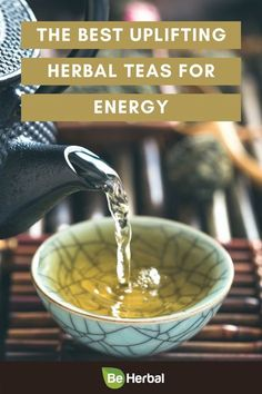 The Best Uplifting Herbal Teas for Energy Best Green Tea, Green Tea Benefits, Herbs For Health, Herbal Remedies, Natural Remedies, Healthy Lifestyle Tips, Boost Metabolism, Matcha Green Tea, Health Benefits