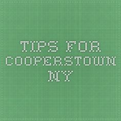 Tips for Cooperstown NY