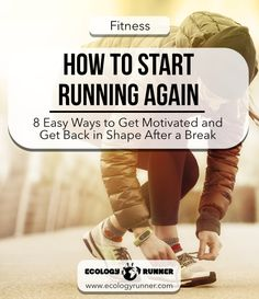 How to Start Running Again After a Break: Whatever you reason, if you're wondering how to start running again after some downtime, here's some ways you can get back into shape!