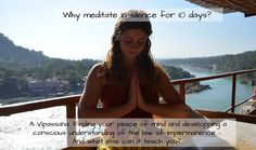 Why meditate in silence for 10 days? Meditation Techniques, 10 Days, Peace Of Mind, Buddha, Around The Worlds, Mindfulness, Yoga, Teaching, Yoga Tips