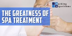 The Greatness of Spa Treatment - Hacking Algorithms What Is Self, Best Spa, Improve Circulation, Muscle Tissue, Deep Tissue, Ways To Communicate, Digital Marketing Strategy, Spa Treatments