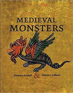 Medieval Monsters: Amazon.es: Damien Kempf, Maria L. Gilbert: Libros en idiomas extranjeros