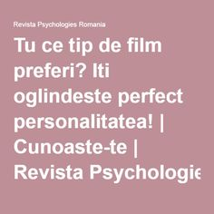 Tu ce tip de film preferi? Iti oglindeste perfect personalitatea! | Cunoaste-te | Revista Psychologies Romania