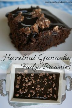 Thick, rich fudge brownies topped with a dark chocolate hazelnut ganache. Done in a half an hour!