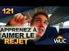 Apprenez à aimer le rejet - #WUC 121 - YouTube