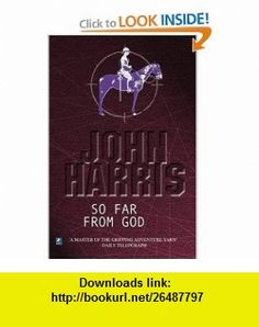 So Far From God (9780755102389) John Harris , ISBN-10: 075510238X  , ISBN-13: 978-0755102389 ,  , tutorials , pdf , ebook , torrent , downloads , rapidshare , filesonic , hotfile , megaupload , fileserve