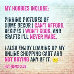 Don't we all do this? Hot Moms Club, Mom Quotes, Window Shopping, Lol, Instagram Posts, Momma Quotes, Mama Quotes, Fun