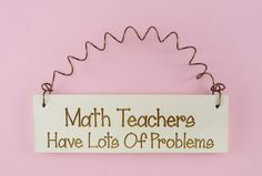 MINI+SIGN+Math+Teachers+Have+Lots+Of+by+CraftCreationsEtsy+on+Etsy,+$6.95