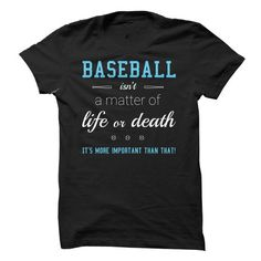 Baseball Isnt a Matter of Life or Death: Its More Important