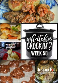 This week's Whatcha Crockin' crock pot recipes include Crockpot Candy Peanut Clusters, No Fuss Chicken Dinner, and Mississippi Pot Roast.