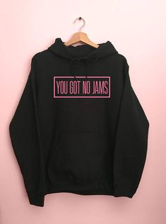 BTS You Got No Jams Hooded Sweatshirt/Bts Hoodie/no jams hoodie/Bts kpop shirt/Kpop Merch/Bts Merch/You got no jams shirt/Kpop 2018