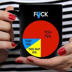 Funny Coffee Mug, F*ck Pie Chart, Fun Gift For Men or Women - Two Sizes, Black