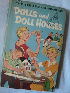 Vintage children's book: Dolls and Doll Houses (The See and Do book)  | Source: No longer available